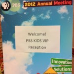 I was truly honored by the welcome from PBS and PBSKids at the Annual Meeting - I LOVE being a PBS Kids VIP!